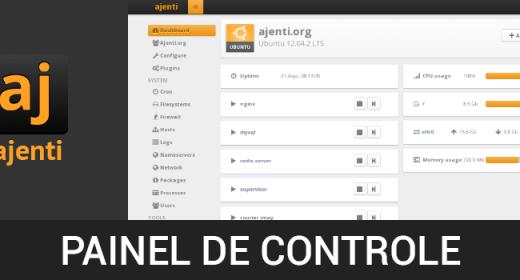 Painéis de controle GRÁTIS! Parte 4 de 6 – Como instalar o painel de controle Ajenti no CentOS