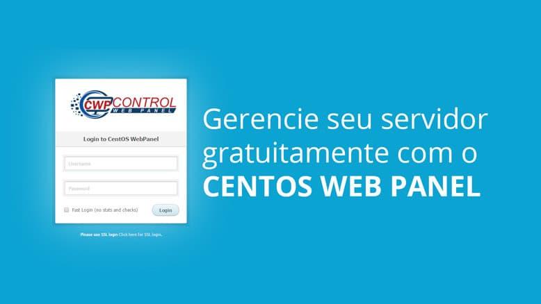 Gerencie seu servidor com o painel de controle grátis CWP (CentOS Web Panel)