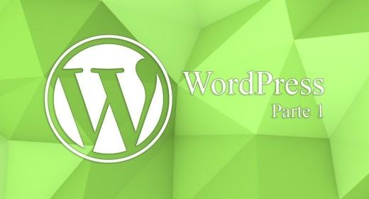 O que fazer depois de instalar o WordPress? Parte 1